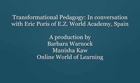Transformational pedagogy: In conversation with Eric Poris of E.Z. World Academy